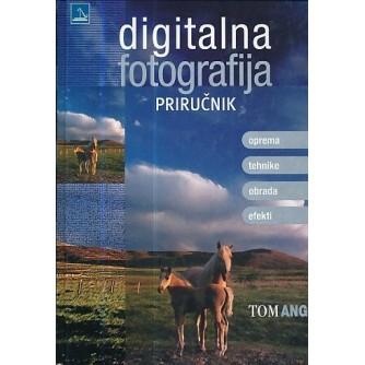 Tom Ang: Digitalna fotografija priručnik